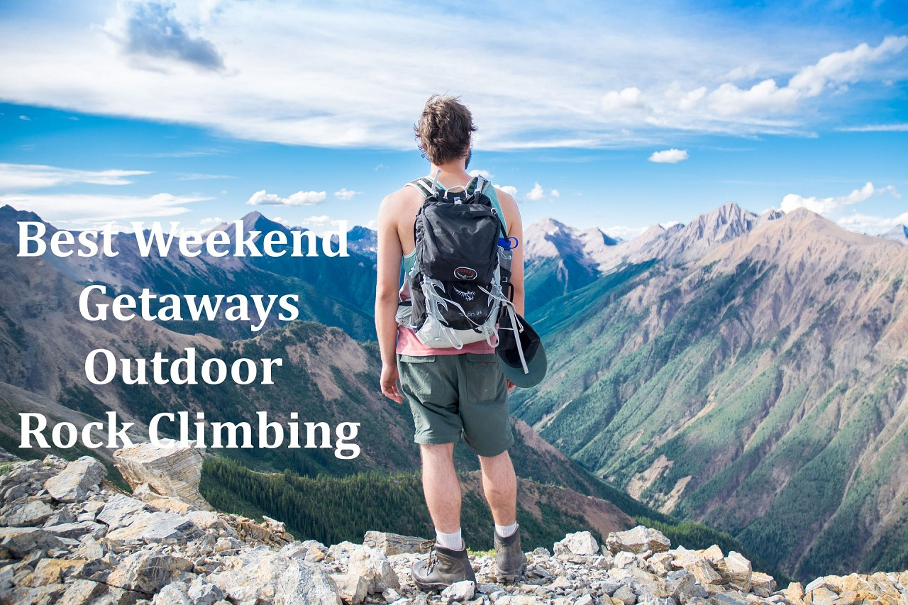 best weekend getaways outdoor rock climbing